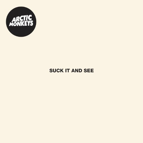 Suck It And See by The Arctic Monkeys