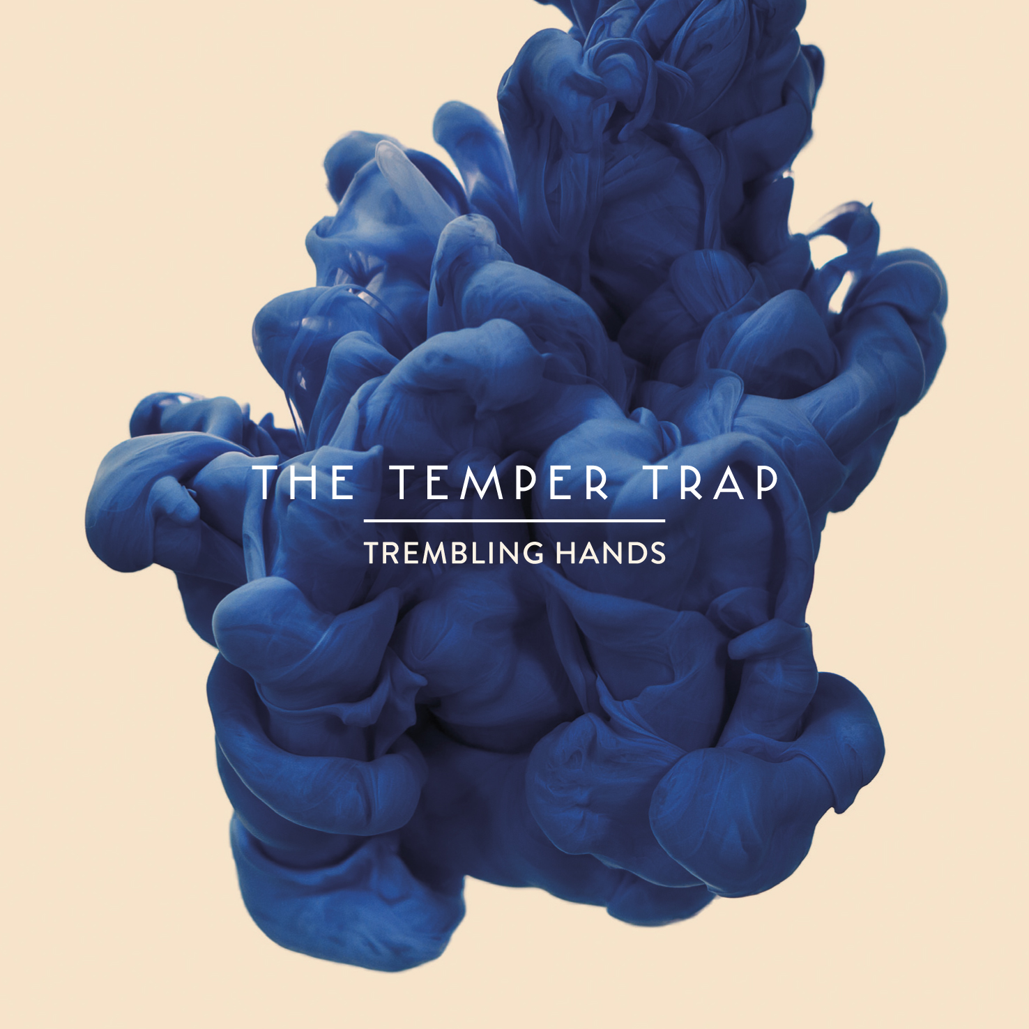 New The Temper Trap Trembling Hands We All Want