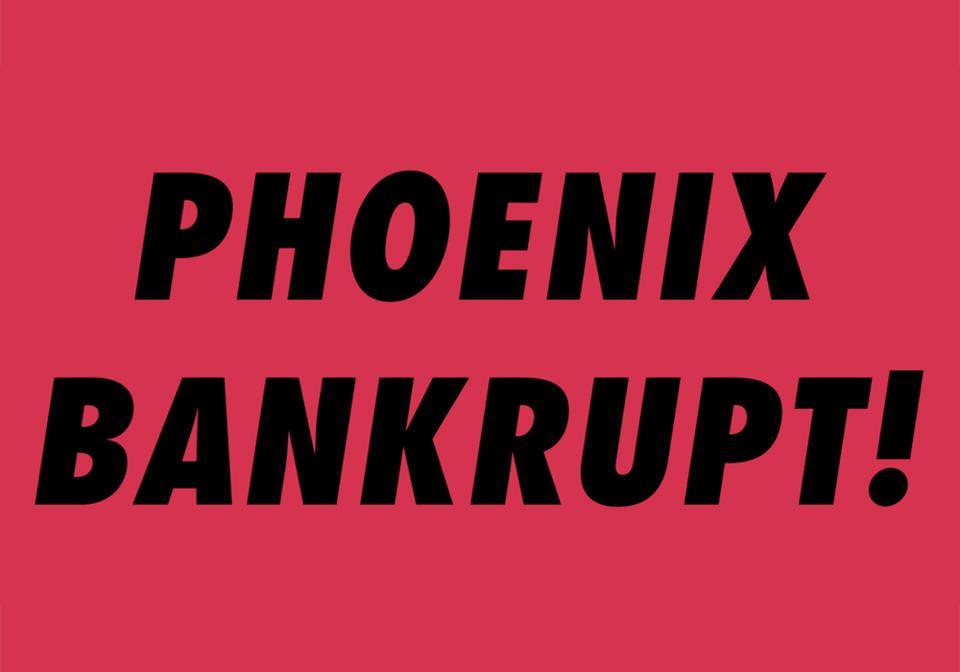 Phoenix - Bankrupt