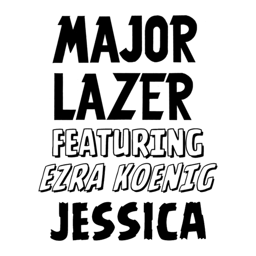 [new]- Major Lazer - Jessica (Feat. Ezra Koenig)