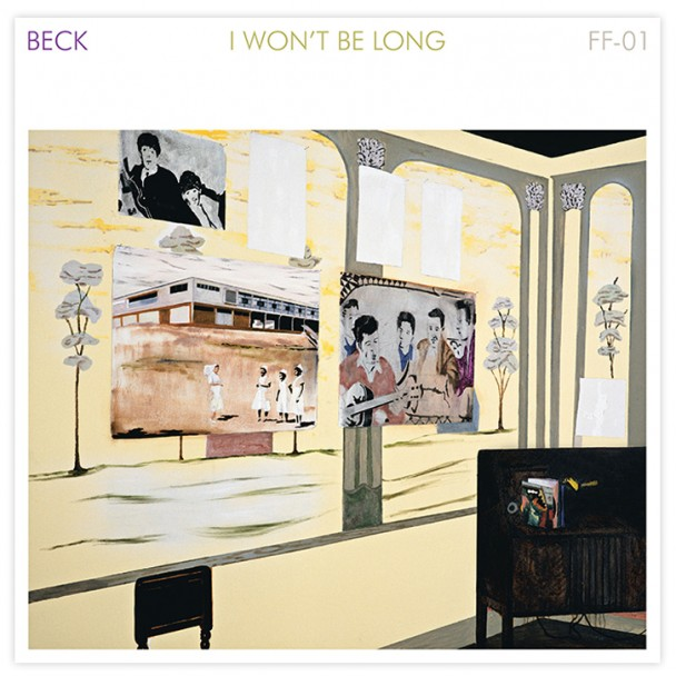 Beck-I-Wont-Be-Long-608x608