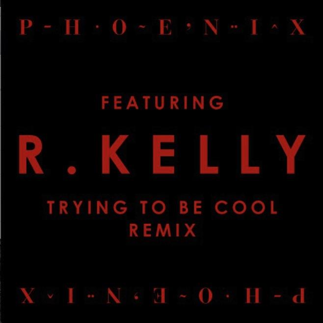 R Kelly x Phoenix