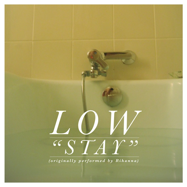 Low - Stay (Rihanna Cover) - We All Want Someone To Shout ...  Low - Stay (Rih...