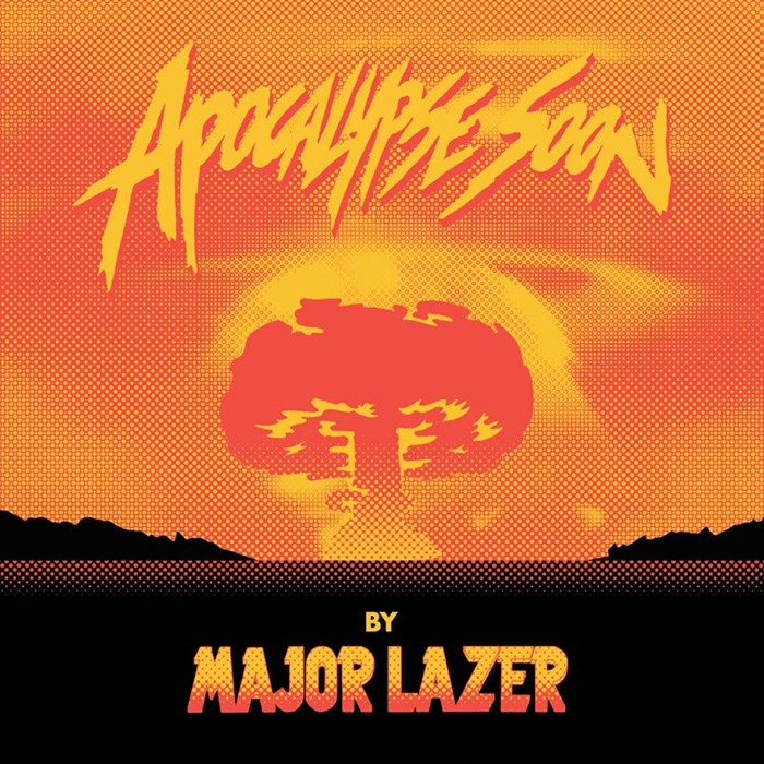 Major Lazer - Apocolypse Soon