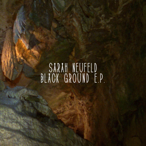 Sarah Neufeld - Black Ground EP
