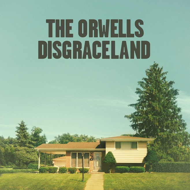 The Orwells - Discraceland