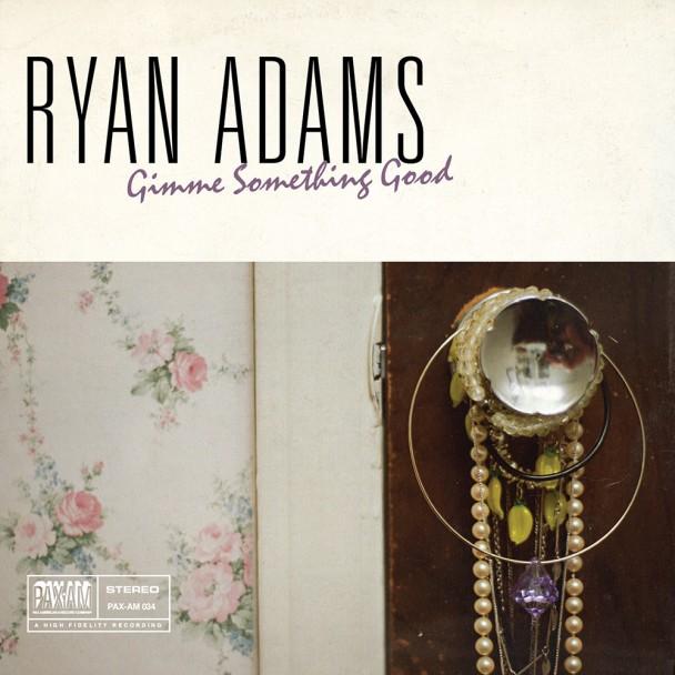 Ryan Adams - Gimme Something Good