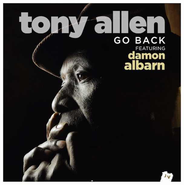 Tony Allen - Go Back (Feat. Damon Albarn)
