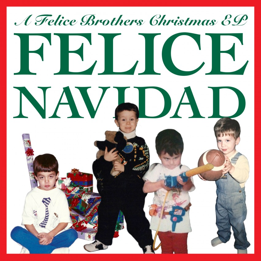 Felice Brothers - Felice Navidad