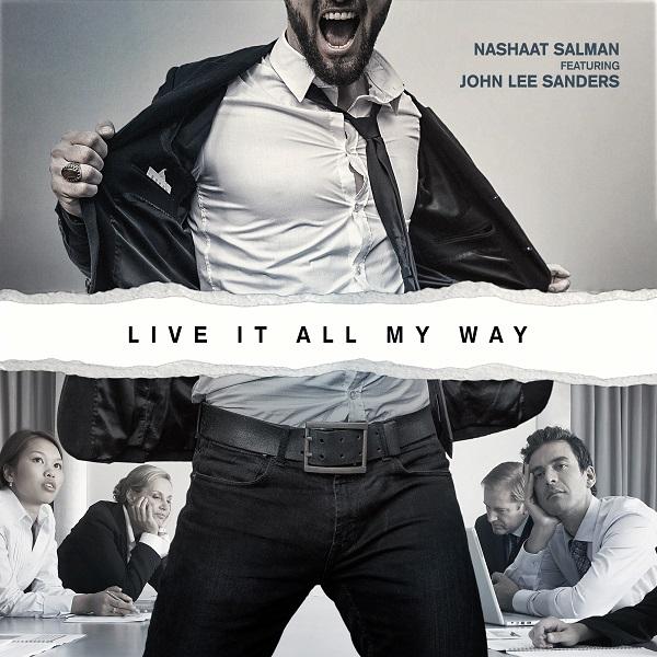 "Nashaat Salman – ""Live it All My Way"" (feat. John Lee Sanders)"